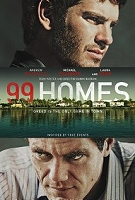 99 Homes (19+ event) -click for show times