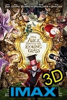 Alice Through The Looking Glass (IMAX EXPERIENCE IN 3D) -click for show times