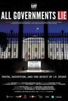 All Governments Lie: The Truth, Deception, And The Spirit Of I.f. Stone