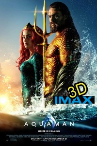 Aquaman [2018] (IMAX EXPERIENCE IN 3D) (cc/dvs) -click for show times