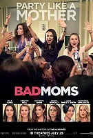 Bad Moms (cc/ds) -click for show times
