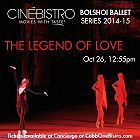 Bolshoi Ballet: The Legend Of Love -click for show times