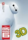 Big Hero 6 ( In 3D ) -click for show times