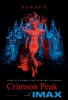 Crimson Peak ( The IMAX Experience ) (cc/ds) -click for show times