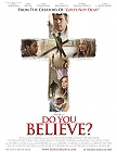Do You Believe? (cc) -click for show times