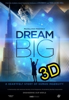 Dream Big: Engineering Our World (IN 3D)