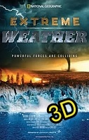 Extreme Weather (IN 3D)