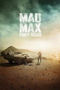 Mad Max Fury Road (cc/ds) -click for show times