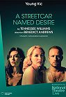 The National Theatre: A Streetcar Named Desire -click for show times