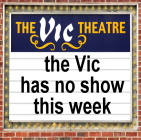 Closed This Week The Vic -click for show times