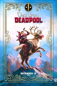 Once Upon A Deadpool -click for show times