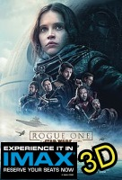 Rogue One: A Star Wars Story (IMAX EXPERIENCE IN 3D) -click for show times