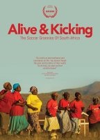 Alive & Kicking: The Soccer Grannies Of South Africa (2015)