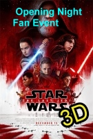 Opening Night Fan Event Star Wars: The Last Jedi (IN 3D) -click for show times
