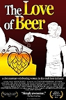 The Love Of Beer -click for show times