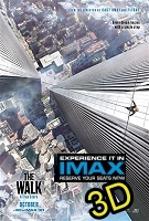 The Walk: An Imax 3D Experience (cc/ds) -click for show times