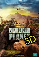 Walking With Dinosaurs: Prehistoric Planet (IN 3D)