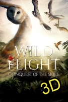 Wild Flight: Conquest Of The Skies (IN 3D)